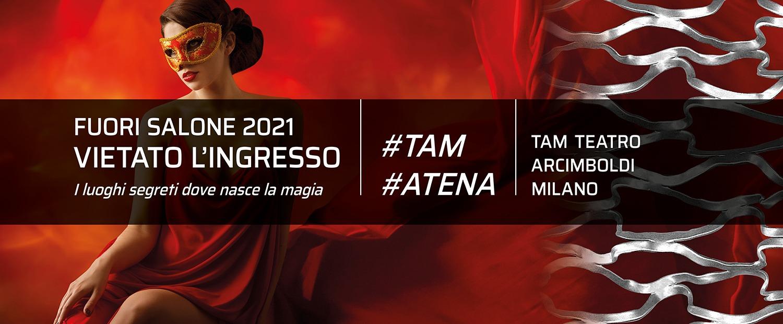 ATENA FUORI SALONE 2021TAM